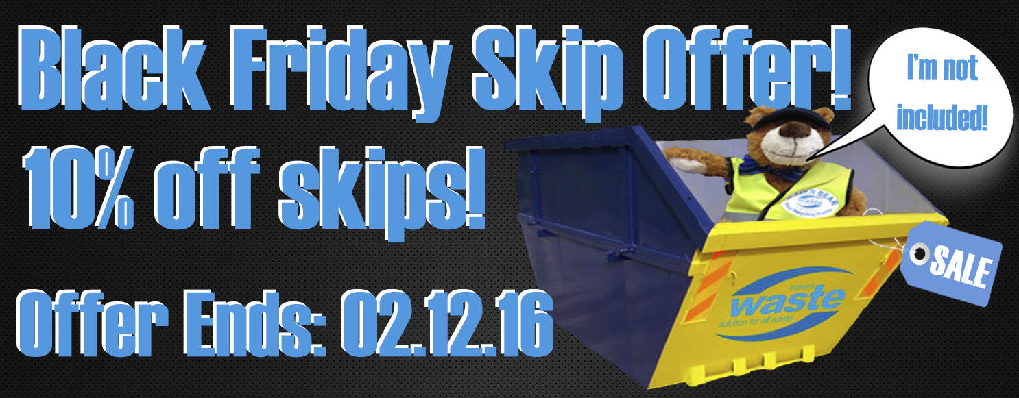 This Is The Bakers Waste Black Friday Offer On All Skip Sizes. The Offer Ends Exactly One Week From Now.