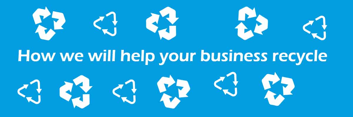 How We Will Help Your Business Recycle